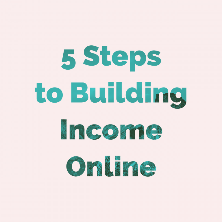5 Steps to building income online